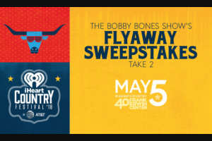 Iheart – Bobby Bones Show's Iheartcountry Festival Flyaway – Win and