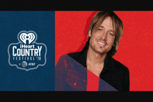 Iheart Media – Meet Keith Urban At Our 2018 Iheartcountry Festival In Austin – Win a trip two (2) to Austin for the iHeartCountry Festival
