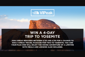 North Face VIPeak Travel Sweepstakes – Win A4day3night Trip For Two ToYosemite National Park, Mariposa County, California
