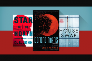 Penguin Random House – The Thriller 3-pack – Win one copy of the following titles  Star of the North by DB John