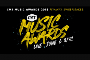 "Premiere Networks – CMT Music Awards 2018 Flyaway – Win day/three (3) night trip for Winner and one (1) guest (together the ""Attendees"") to attend the CMT Music Awards in Nashville Tennessee on June 6 2018 (the ""Event"")."