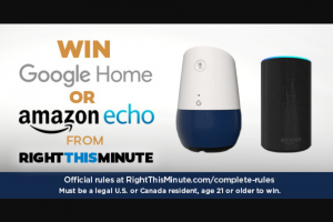 Right This Minute – Your Choose – Win their choice of either one (1) Google Home (ARV $140 each) or one (1) Amazon Echo (ARV $108 each).