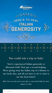 Romano's Macaroni Grill – Birthday – Win a check for $10000 that he/she can use to plan a dream vacation to Italy