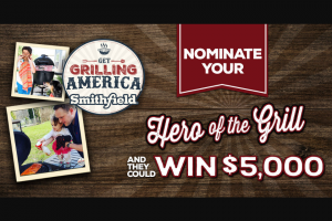 "Smithfield – ""hero Of The Grill""  Contest And Instant Win Game – Win Nominee $5000 cash"