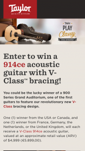 "Taylor Guitars – ""play Classy"" 914ce – Win consists of One Taylor V-Class 914ce acoustic guitar"