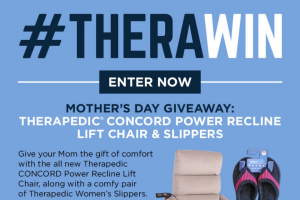 Therapedic – #therawin Mother's Day Giveaway – Win package one Therapedic CONCORD Lift Chair Recliner and one pair of Therapedic Women's Slippers