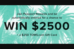 Toms Shoes – Passport Rewards – Win at $2500 and a $250 TOMScom gift card