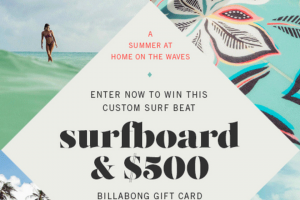 Billabong – Surf Beat Surfboard – Win Grand Prize shall consist ofone (1) limited edition custom surfboard (ARV $1000) and one (1) Five Hundred Dollar ($500) voucher redeemable at usbillabongcom