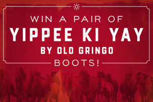 Cavender's – Yippee Ki Yay By Old Gringo Summer Boot Giveaway 2018 – Win one (1) pair of women's Yippee Ki Yay by Old Gringo boots valued up to $329.99 (excludes exotic leather styles).