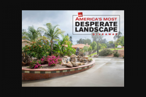 Diy Network – America's Most Desperate Landscape Giveaway – Win $50000 awarded in the form of a check or wire transfer