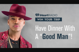 Iheart – Have Dinner With A Good Man – Win $500 worth of spa services Local ground transportation for Grand Prize Winner and one guest for the duration of the Prize