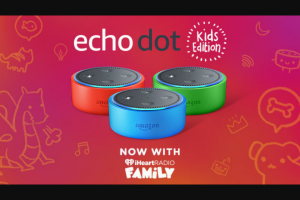 Iheart Media – Iheartradio & Amazon Giveaway – Win one (1) Amazon Echo Dot Kids Edition