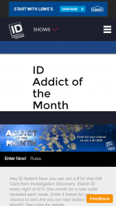 Investigation Discovery – May 2018 Addict Of The Month Giveaway – See Rules – Win during the Giveaway Period to award one $1000 VISA Gift Card