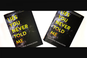 Penguin Random House – Lies You Never Told Me – Win 1 2 copies of Lies You Never Told Me (Prize Approximate Retail Value $36.00)