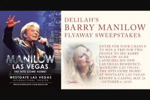 "Premiere Networks – Delilah's Barry Manilow Flyaway – Win (3) day/two (2) night trip for the Winner and one (1) guest (together the ""Attendees"") to see Manilow Las Vegas The Hits Come Home"