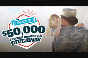 Realtorcom – $50000 Veteran Homebuyer Giveaway – Win will consist of Cash in the amount of US$50000 to be used to make a Qualifying Purchase of a home that the Winner would purchase own and occupy