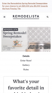 "Remodelista – Spring Remodel – Win an approximate retail value (""ARV"") of US$25000."