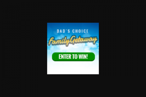 Triton Digital – Dad's Choice Family Getaway – Win a cash award in the amount of (US$3000).