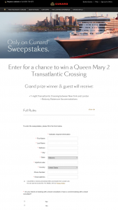 "Cunard Line – Only On Cunard – Win one (1) Seven (7) night Transatlantic Crossing for Winner and one (1) guest (""Guest"") between New York"