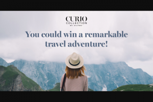Curio Collection By Hilton Curious Travel Sweepstakes – Win A7night Trip For Two To AnyCurio Collection By Hilton Hotel Location And $2,500 Cash
