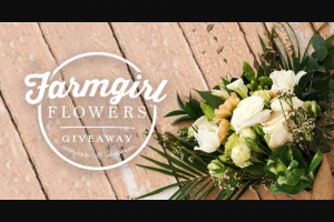 Enter – Win A Floral Subscription With A Bouquet Of Farm Girl Flowers Every Month For Sixmonths 8 Winners