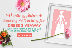 Hallmark Channel – Wedding March 4 Something Old Something New Wedding Dress Sweepstakes