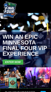NCAA – Epic Minnesota Final Four Vip Experience – Win a trip prize package consisting of a trip for winner and three guests to Minneapolis
