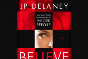 Penguin Random House – Believe Me Rhrc – Win 1 Copy of Believe Me by JP Delaney (Prize Approximate Retail Value $27.00)