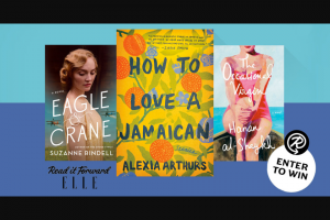 Penguin Random House – The Elle Reads – Win one copy of the following titles  How to Love a Jamaican by Alexia Arthurs