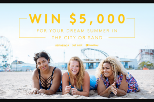 "Refinery29 – Streeteasy – Win the following prize (the ""Prize"") one (1) $5000 American Express gift card (Approximate Retail Value (""ARV"") $5000.00)."