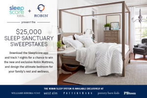 Sleepscore Labs – $25000 Sleep Sanctuary – Win one SleepScore Dream Bedroom Makeover by Williams-Sonoma through its Pottery Barn brand