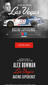 Valvoline – Alex Bowman Las Vegas Racing Experience Giveaway – Win a race experience package for two to the race in Las Vegas