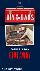 Valvoline – Team Valvoline Diy Dads Giveaway – Win a $300 gift card