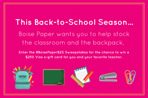 Boise Paper BoisePaperB2S Facebook Sweepstakes – Win A$250 Visa EGift Card For Yourself And Your Choice Teacher