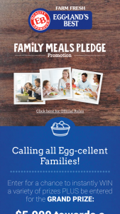 Egglands Best Family Meals Pledge Sweepstakes And Instant Win For A Chance – Win $5,000 Cash Plus, 180 Instant Win Prizes Are Up For Grabs  Including Amazon Gift Cards And Supermarket Gift Cards
