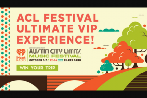 Iheart Media – Acl Festival Ultimate Vip Experience – Win and  approximate retail value and such difference will be forfeited