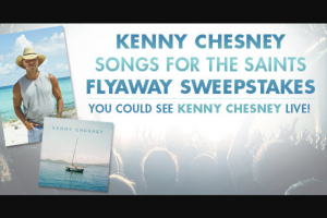 "Premiere Networks – Kenny Chesney ""songs For The Saints"" Flyaway – Win day/two night trip for Winner and one guest to attend the Kenny Chesney concert in Columbia Maryland on August 22 2018."