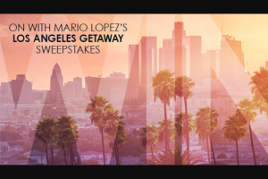 "Premiere Networks – On With Mario Lopez's Los Angeles Getaway – Win day/two (2) night trip for Winner and one (1) guest (together the ""Attendees"") to Los Angeles California (Approximate Retail Value (""ARV"") $2600.00)."