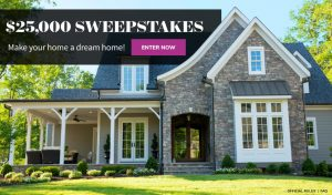 Meredith – Better Homes & Gardens – Win a $25,000 check to make your home a dream home