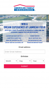 American Family Insurance – 2018 Green Bay Packer Lambeau Experience – Win awarded as follows one trip for four (4) which includes the Winner and three (3) guests to the Sunday December 9 2018 Green Bay Packers football game held in Green Bay WI
