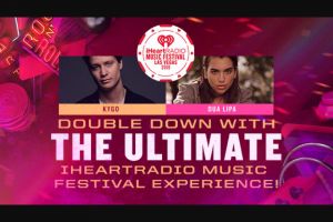 Iheart Media – Double Down With The Ultimate Iheartradio Music Festival Experience – Win and  approximate retail value and such difference will be forfeited