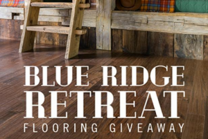 Lumber Liquidators – Blue Ridge Retreat Flooring Giveaway – Win the following (i) a gift certificate redeemable for $5000 in flooring products from Lumber Liquidators