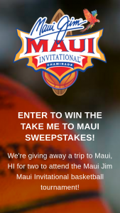 Maui Jim – Maui Invitational Tournament – Win trip for two people (winner and one guest) to the Maui Jim Maui Invitational Tournament November 19-21  2018 in Maui HI