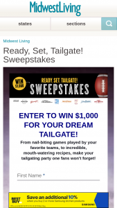 Midwest Living – Ready Set Tailgate – Win (1) A check in the amount of $1000.