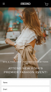 Seiko – Fashion Week – Win two (2) passes to New York Fashion Week on September 10 2018 having an estimated retail value of $4950.00.