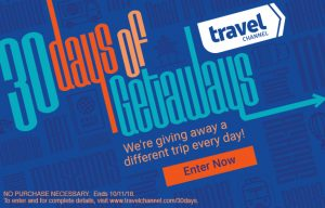 Travel Channel – 30 Days of Getaways – Win a different trip every day