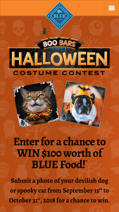 Blue Buffalo Company – Blue's Halloween Costume Contest – Win a grand prize package from Blue Buffalo which will include a $100 gift card to be used on Blue Buffalo food