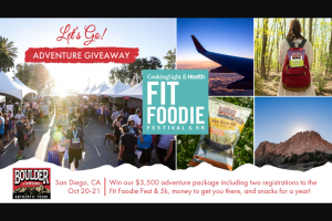 Boulder Canyon – Fit Foodie Run Denver Getaway Contest Sweepsstakes – Win two complementary Fit Foodie Festival & 5K registrations
