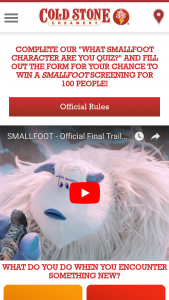 Cold Stone Creamery – Smallfoot Quiz & – Win of the Picture for the Winner and up to one hundred (100) guests with an ARV of Two Thousand and 00/100 Dollars ($2000.00).