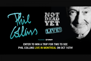 Warner Music Canada – Topsify Phil Collins Live In Montreal Sweepstakes